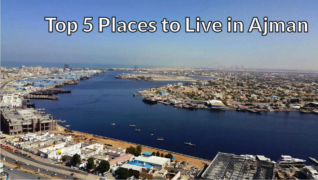 Top 5 Places to Live in Ajman